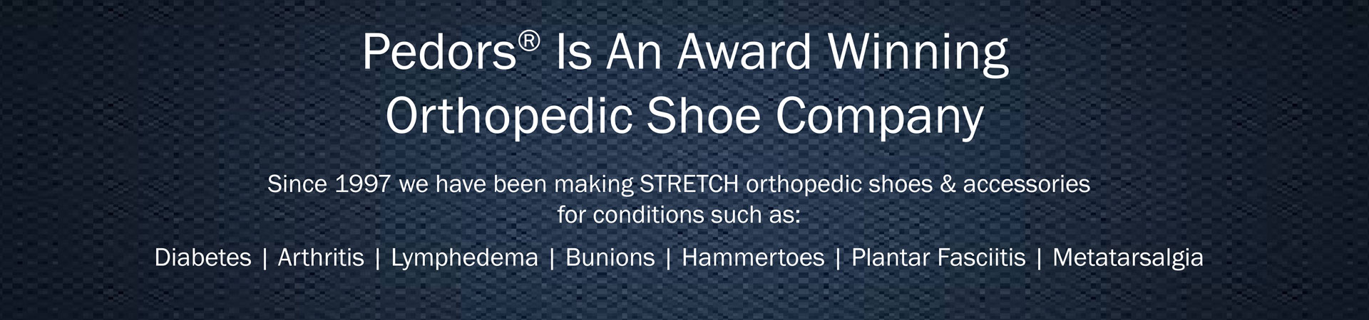 Pedors is an award winning orthopedic shoe company