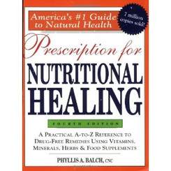 The Prescription for Nutritional Healing