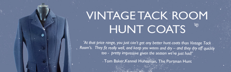 Vintage Tack Room hunt coats, at that price range, you just can't get any better hut coats than Vintage Tack Room's. Tome Baker, Kennel Huntsman, The Portman Hunt
