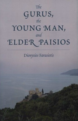 The Gurus, the Young Man, and Elder Paisius by Dionysius Farasiotis