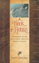 A Book of Hours by Patricia Colling Egan