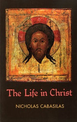 The Life in Christ by Nicholas Cabasilas