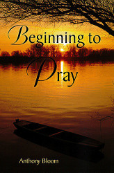 Beginning to Pray by Metropolitan Anthony Bloom