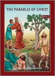 The Parables of Christ. This book presents most of Christ's parables recorded in the four Gospels.