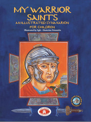 My Warrior Saints: Illustrated Synaxarion for Children by by Eglé-Ekatarine Potamitis