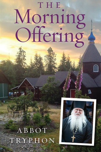 The Morning Offering by Abbot Tryphon. A daily devotional.