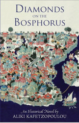 Diamonds on the Bosphorus by Aliki Kafetzopoulou. An historical novel for young adults.