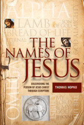 The Names of Jesus: Discovering the Person of Jesus Christ through Scripture by Thomas Hopko
