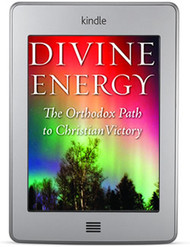 Divine Energy: The Orthodox Path to Christian Victory (ebook)