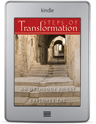 Steps of Transformation: An Orthodox Priest Explores the Twelve Steps (ebook)