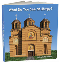 What Do You See at Liturgy? by Kristina Kallas-Tartara. Board book.