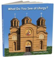 What Do You See at Liturgy? by Kristina Kallas-Tartara. Board book.