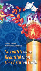 No Faith is More Beautiful than the Christian Faith by Bishop Daniko and Hieromonk Amfilihije