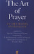 The Art of Prayer: An Orthodox Anthology, edited with an introduction by Kallistos Ware