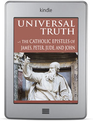 Universal Truth: The Catholic Epistles of James, Peter, Jude, and John (ebook)