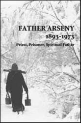 Father Arseny: Priest, Prisoner, Spiritual Father
