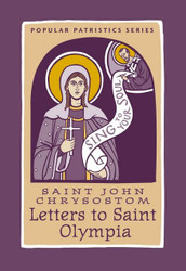 Saint John Chrysostom: Letters to Saint Olympia. One volume in the Popular Patristics series.