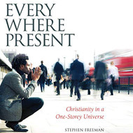 Everywhere Present: Christianity in a One-Storey Universe by Fr Stephen Freeman; Audiobook