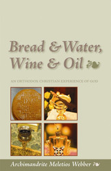 Bread & Water, Wine & Oil: An Orthodox Christian Experience of God
