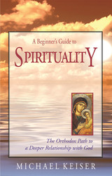 A Beginner's Guide to Spirituality by Michael Keiser