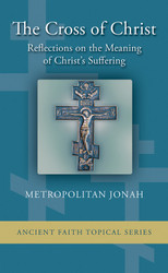 The Cross of Christ: Reflections on the Meaning of Christ's Suffering