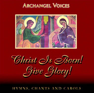 CD - Christ is Born! Give Glory!