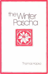 The Winter Pascha: Readings for the Christmas–Epiphany Season by Fr. Thomas Hopko