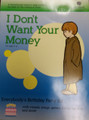 I don't want your money (Limited Time Only)