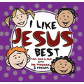 I Like Jesus Best