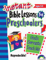 Instant Bible Lessons for Preschoolers - God's Servants Teach Me