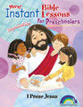 Instant Bible Lessons for Preschoolers - I Praise Jesus