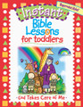 Instant Bible Lessons for Toddlers - God Takes Care of Me