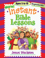 More! Instant Bible Lessons - Jesus' Disciples