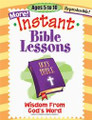 More! Instant Bible Lessons - Wisdom from God's Word