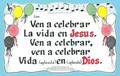 Ven a Celebrar la Vida en Jesus (Celebrate Life in Christ)