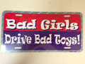 Bad Girls Drive Bad Toys