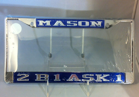 "Mason ""2B1 Ask1"" License Plate Frame"