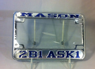 "Mason/Masonic ""2B1 Ask 1"" Silver/Blue Motorcycle License Plate Frame"