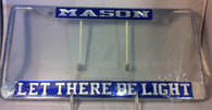 "Mason/Masonic ""Let There Be Light"" Blue/Silver License Plate Frame"