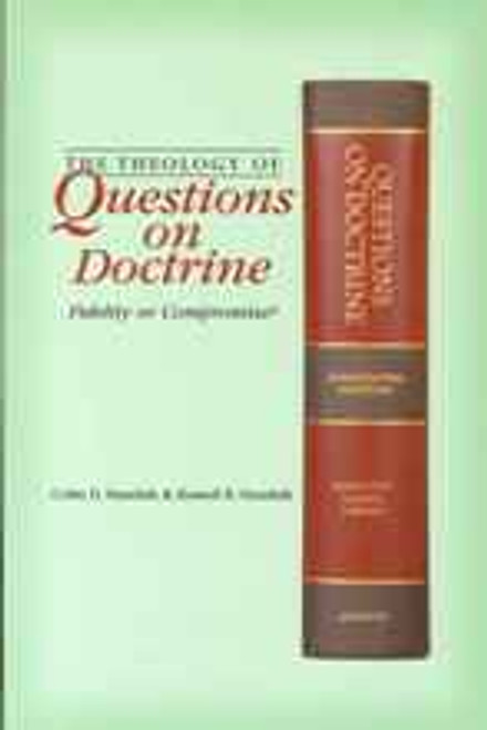 (E-Book) Theology Of Questions on Doctrine-Fidelity or Compromise?