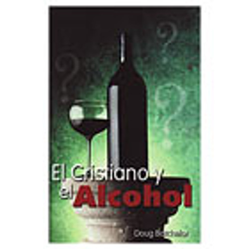 El Cristiano Y el Alcohol -The Christian and Alcohol
