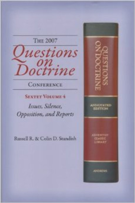 Questions on Doctrine Conference, 2007:  Issues, Silence, Opposition and Reports.