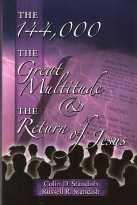 144,000 the Great Multitude, And the Return of Jesus