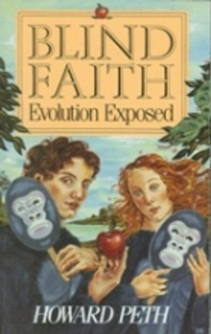 Blind Faith-Evolution Exposed