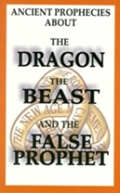 Dragon, Beast & the False Prophet (Ancient Prophecies About)