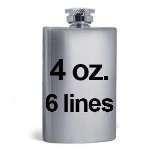 4 ounce engraved flasks with 6 lines