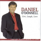 Daniel O'Donnell - Live  Laugh  Love