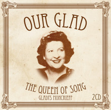 Gladys Moncrieff - Our Glad:The Queen of Song CD