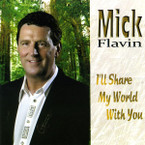 Mick Flavin - I'll Share My World with You CD