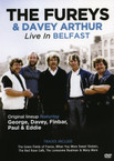 The Fureys and Davey Arthur - Live in Belfast DVD